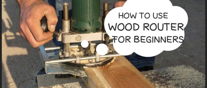 How to Use a Router for Woodworking Beginners