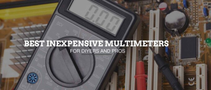Best Inexpensive Multimeters for DIYers and Pros